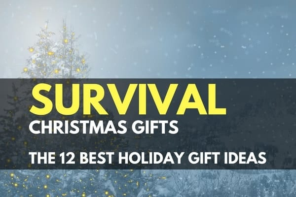 The 12 Best Survival Christmas Gifts for 2020
