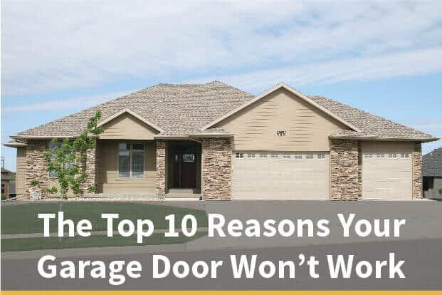 The Top 10 Reasons Your Garage Door Won't Work