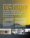 Highlights from DASMA's First Comprehensive History of the American Garage Door Industry
