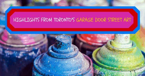 Highlights from Toronto's Garage door street art